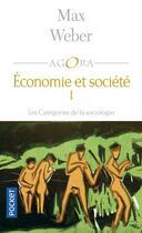 Couverture du livre « Économie et société t.1 ; les catégories de la sociologie » de Max Weber aux éditions Pocket