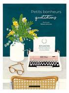 Couverture du livre « Petits bonheurs quotidiens - 35 planches detachables a colorier » de Melanie Voituriez aux éditions Dessain Et Tolra