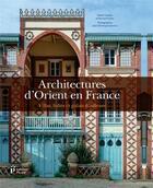 Couverture du livre « Architectures d'Orient en France » de Collectif et Jean-Christophe Dartoux aux éditions Picard