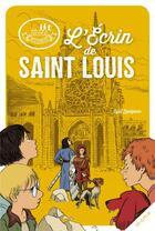 Couverture du livre « Les disciples invisibles ; l'écrin de Saint Louis » de Alban Marilleau et Cyril Lepeigneux aux éditions Mame