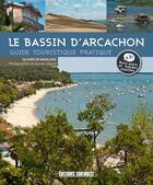 Couverture du livre « Visiter le bassin d'Arcachon » de De Marliave Olivier aux éditions Sud Ouest Editions