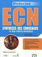 Couverture du livre « ECN ; synthèses des consensus et des textes officiels » de Julien Guiol aux éditions Vernazobres Grego