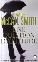 Couverture du livre « Une question d'attitude » de Mccallsmith-A aux éditions Des Deux Terres