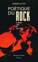 Couverture du livre « Poétique du rock ; oralité, voix et tumultes » de Gerard Le Vot aux éditions Minerve
