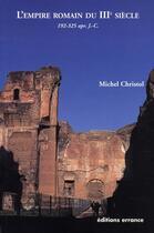 Couverture du livre « L'empire romain du III siècle » de Michel Christol aux éditions Errance