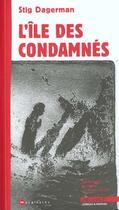 Couverture du livre « Ile des condamnes » de Stig Dagerman aux éditions Agone
