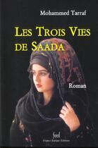 Couverture du livre « Les trois vies de Saada » de Mohammed Tarraf aux éditions France Europe