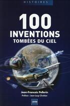 Couverture du livre « 100 inventions tombées du ciel » de Jean-Francois Pellerin aux éditions A2c Medias