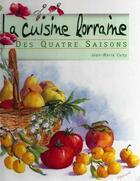 Couverture du livre « Cuisine lorraine des 4 saisons » de Jm Cuny aux éditions Gens De Lorraine