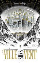 Couverture du livre « La ville sans vent t.1 » de Eleonore Devillepoix aux éditions Hachette Romans