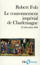 Couverture du livre « Le couronnement impérial de Charlemagne (25 décembre 800) » de Robert Folz aux éditions Gallimard