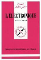Couverture du livre « L'électronique » de David R. aux éditions Que Sais-je ?