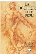 Couverture du livre « La douleur et le droit » de Jean Poirier et Bernard Durand et Jean-Pierre Royer aux éditions Puf