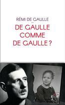 Couverture du livre « De Gaulle comme de Gaulle ? » de Remi De Gaulle aux éditions Plon