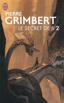 Couverture du livre « Le secret de Ji ; INTEGRALE VOL.2 ; T.3 ET T.4 » de Pierre Grimbert aux éditions J'ai Lu