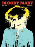 Couverture du livre « Bloody mary » de Jean Teulé et Jean Vautrin aux éditions Editions Flblb