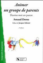 Couverture du livre « Animer un groupe de parents (2e édition) » de Arnaud Deroo aux éditions Chronique Sociale