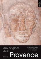 Couverture du livre « Aux origines de la Provence » de Fabien Regnier aux éditions Yoran Embanner