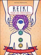 Couverture du livre « Reiki pour débutants » de Victor Archuleta aux éditions First