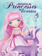 Couverture du livre « Histoires de princesses et licornes » de Collectif aux éditions Hemma
