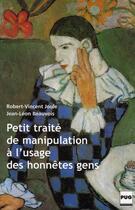 Couverture du livre « Petit traité de manipulation à l'usage des honnêtes gens (édition 2002) » de Jean-Leon Beauvois et Robert-Vincent Joule aux éditions Pu De Grenoble