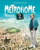 Couverture du livre « Metronome t.2 ; illustré » de Lorant Deutsch et Cyrille Renouvin et Emmanuel Sokol aux éditions Michel Lafon