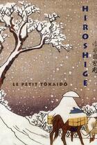 Couverture du livre « Le petit Tôkaidô de Hiroshige » de Nelly Delay aux éditions Hazan