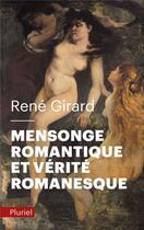 Couverture du livre « Mensonge romantique et vérité romanesque » de Rene Girard aux éditions Pluriel