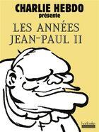 Couverture du livre « Les Annees Jean-Paul Ii » de Collectifs Hoebeke aux éditions Hoebeke