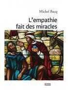 Couverture du livre « L'empathie fait des miracles » de Michel Bacq aux éditions Fidelite