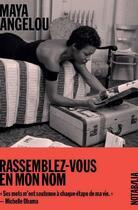 Couverture du livre « Rassemblez-vous en mon nom » de Maya Angelou aux éditions Noir Sur Blanc