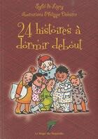 Couverture du livre « 24 histoires à dormir debout » de Sybil De Ligny et Philippe Delestre aux éditions Le Verger Des Hesperides