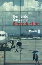 Couverture du livre « Reproduction » de Bernardo Carvalho aux éditions Metailie