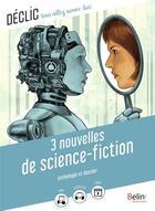Couverture du livre « 3 nouvelles de science-fiction » de Pierre Bordage et Isaac Asimov et Ray Bradbury et Gaelle Brodhag aux éditions Belin Education