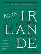 Couverture du livre « Mon Irlande » de Trish Deseine aux éditions Hachette Pratique