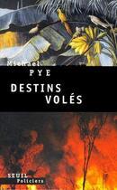 Couverture du livre « Destins voles » de Michael Pye aux éditions Seuil