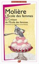 Couverture du livre « L'école des femmes ; la critique de l'école des femmes » de Moliere aux éditions Flammarion