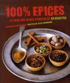 Couverture du livre « 100% épices » de Katherine Khodorowsky et Gilles Choukroun aux éditions Solar
