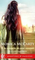 Couverture du livre « Le clan Campbell T.1 ; à la conquête de mon ennemie » de Monica Mccarty aux éditions J'ai Lu