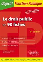 Couverture du livre « Le droit public en 90 fiches (édition 2020) » de Vincent Tchen et Philippe-Jean Quillien aux éditions Ellipses