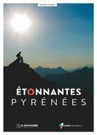 Couverture du livre « Étonnantes Pyrénées » de Gerard Caubet aux éditions Rando Editions