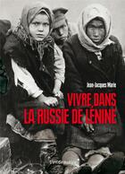 Couverture du livre « Vivre dans la Russie de Lénine » de Jean-Jacques Marie aux éditions Vendemiaire