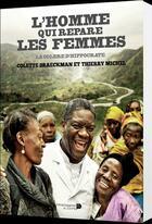 Couverture du livre « L'homme qui répare les femmes ; la colère d'Hippocrate » de Thierry Michel aux éditions Luc Pire