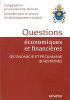 Couverture du livre « Questions économiques et financières ; oeconomicae et pecuniariae quaestiones » de Collectif aux éditions Salvator