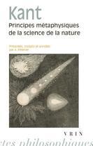 Couverture du livre « Principes métaphysiques de la science de la nature » de Immanuel Kant aux éditions Vrin