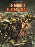 Couverture du livre « Le monde d'Alef-Thau t.2 ; entre deux mondes » de Alexandro Jodorowsky et Marco Nizolli aux éditions Delcourt