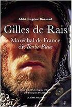 Couverture du livre « Gilles de Rais, Maréchal de France, dit Barbe-Bleue » de Eugene Bossard aux éditions Millon