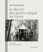 Couverture du livre « Le dernier des grands maquis de France ; le Lomont, août-septembre 1944 » de Jean-Pierre Marandin aux éditions Sekoya