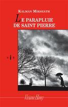 Couverture du livre « Le parapluie de saint Pierre » de Kalman Mikszath aux éditions Viviane Hamy
