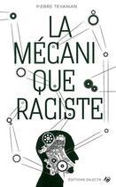 Couverture du livre « La mécanique raciste » de Pierre Tevanian aux éditions Dilecta